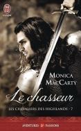 Les chevaliers des Highlands, tome 07 : Le chasseur de Monica McCarty