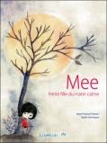 Mee, petite fille du matin calme de Agnès Domergue & Marie-France Chevron