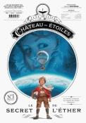 Le château des étoiles (revues), tome 1 : Le secret de l'éther de Alex Alice