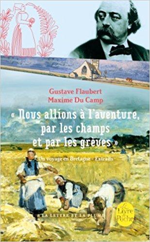 """""""Nous allions à l'aventure par les champs et par les grèves"""" : Un voyage en Bretagne - Extraits de Gustave Flaubert et Maxime Du Camp"""
