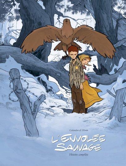 L'envolée sauvage, intégrale, tome 1 de Laurent Galandon et Arno Monin