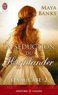 Les McCabe, tome 2 : La séduction du Highlander de Maya Banks