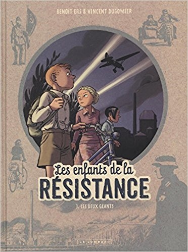 Les enfants de la résistance, tome 3 : Les deux géants de Benoît Ers et Vincent Dugomier