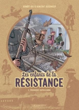 Les enfants de la résistance, tome 2 : Premières répressions de Benoît Ers et Vincent Dugomier
