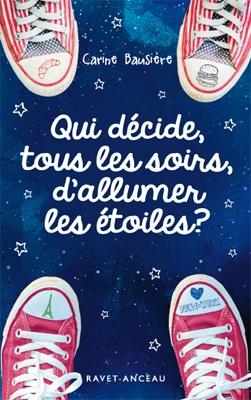 Qui décide, tous les soirs, d'allumer les étoiles ? de Carine Bausière
