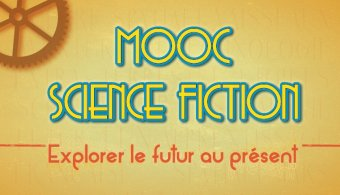 MOOC science-fiction : explorer le futur au présent