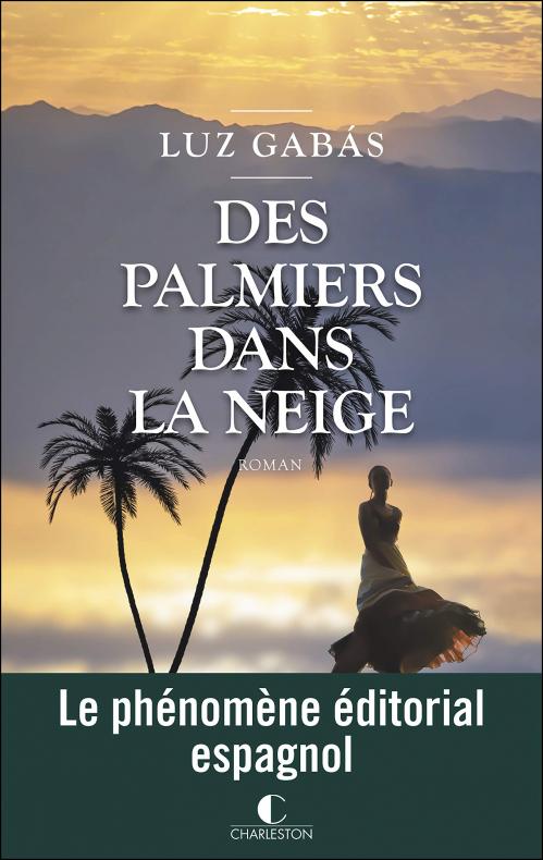 Des palmiers dans la neige de Luz Gabás
