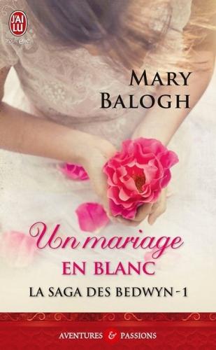 La saga des Bedwyn, tome 1 : Un mariage en blanc de Mary Balogh