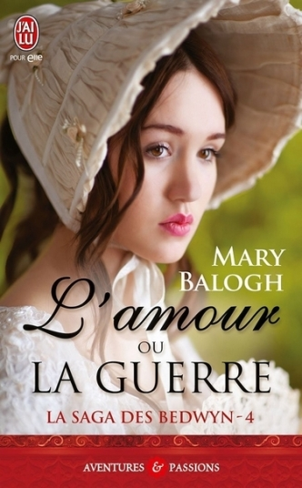 La saga des Bedwyn, tome 4 : L'amour ou la guerre de Mary Balogh