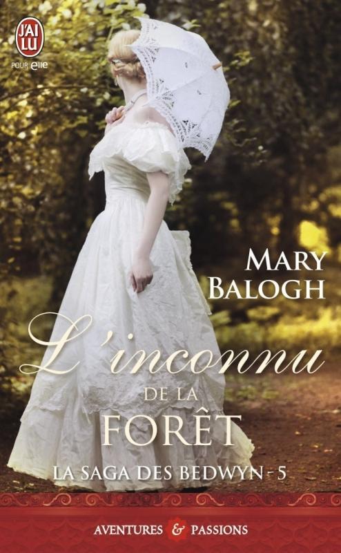 La saga des Bedwyn, tome 5 : L'inconnu de la forêt de Mary Balogh