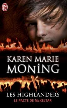 Les Highlanders, tome 5 : Le Pacte de McKeltar de Karen Marie Moning