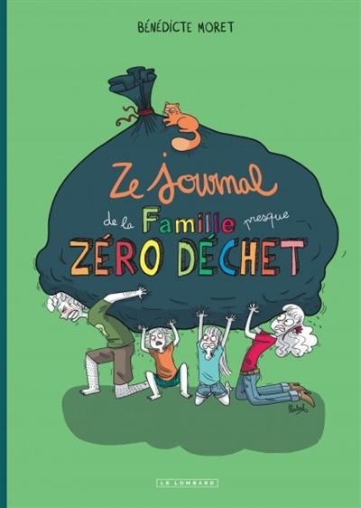 Ze journal de la famille presque zéro déchet : survivre un an sans déchet (mais avec quelques gros mots...) de Bénédicte Moret