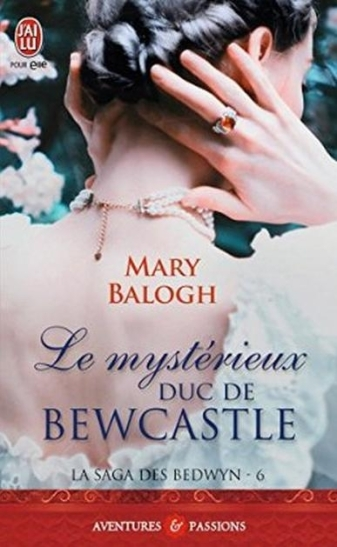 La saga des Bedwyn, tome 6 : Le mysterieux duc de Bewcastle de Mary Balogh