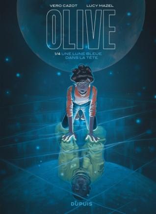 Olive, tome 1 : Une lune bleue dans la tête de Lucy Mazel et Véronique Cazot