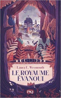 Le royaume évanoui, de Laura E. WEYMOUTH