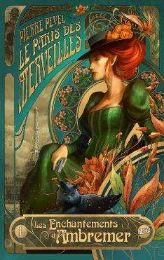 Les Enchantements d'Ambremer / Le Paris des Merveilles, tome 1 de Pierre Pevel