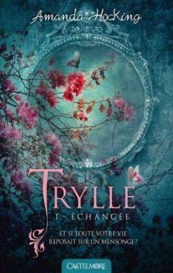 Trylle, Tome 1 : Échangée de Amanda Hocking