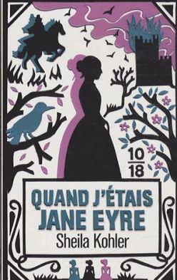 Quand j'étais Jane Eyre de Sheila Kohler