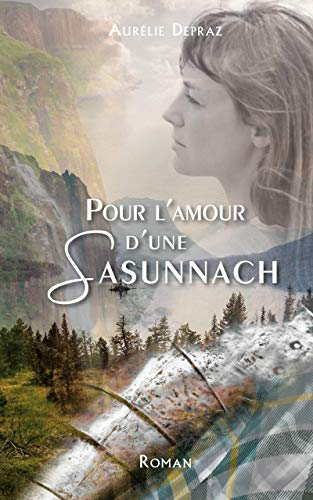 Pour l'amour d'une Sasunnach de Aurélie Depraz