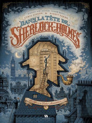 Dans la tête de Sherlock Holmes, tome 1 : L'Affaire du Ticket Scandaleux de Cyril Lieron et Benoit Dahan
