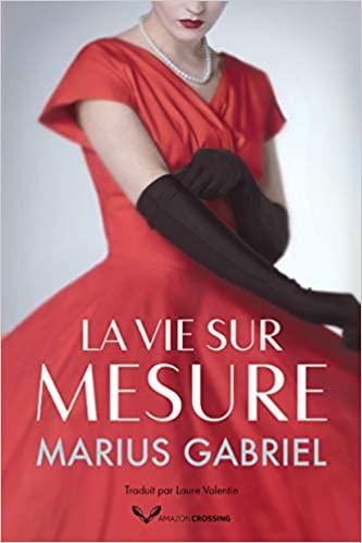 La vie sur mesure de Marius Gabriel