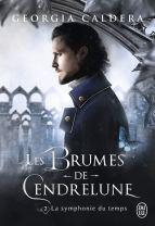 Les Brumes de Cendrelune, Tome 2 : La symphonie du temps de Georgia Caldera