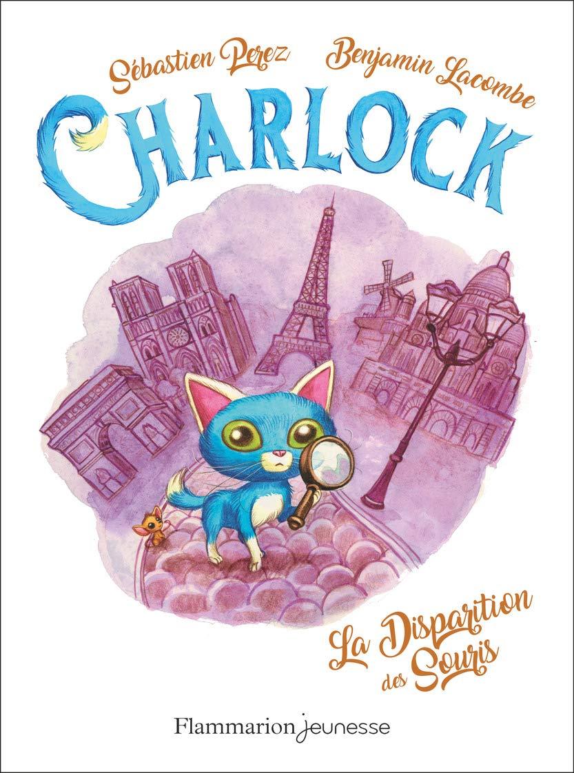 Charlock : Tome 1, Charlock et la disparition des souris de Benjamin Lacombe et Sébastien Perez
