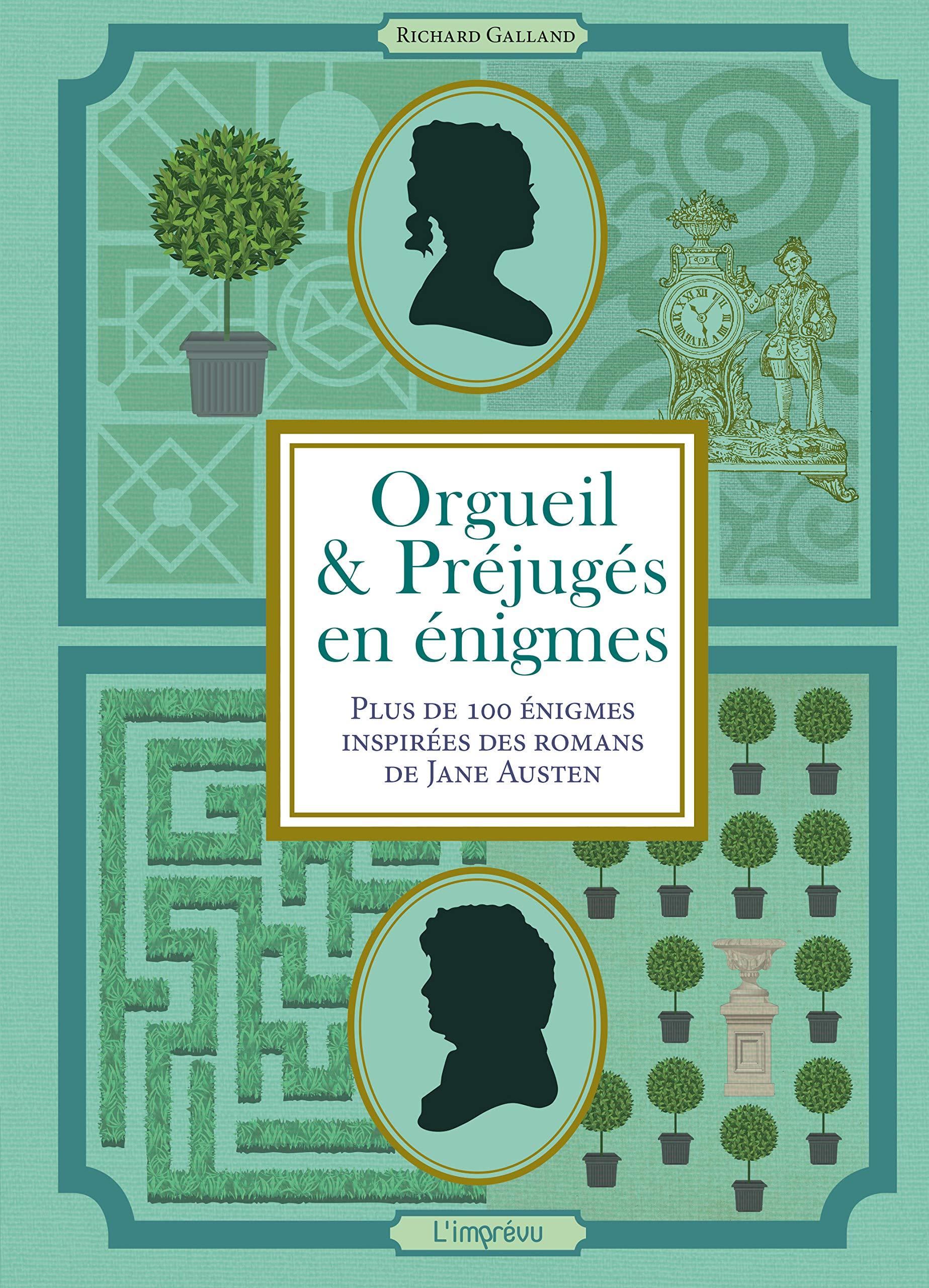 Orgueil et Préjugés en énigmes : Plus de 100 énigmes inspirées des romans de Jane Austen (Français) Relié – 18 septembre 2020 de Richard Galland