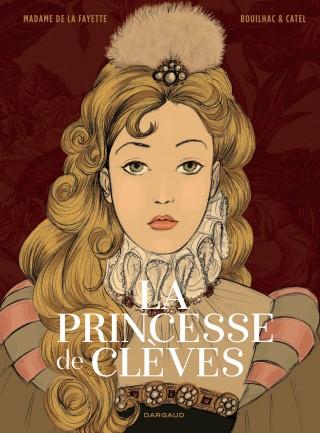 La princesse de Clèves de Catel, Claire Bouilhac et Madame de Lafayette
