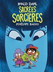 Sacrées sorcières (BD) de Pénélope Bagieu et Roald Dahl