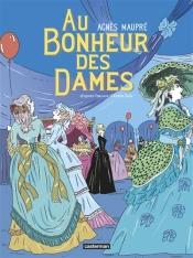 coAu bonheur des dames de Agnès Maupré et Emile Zola