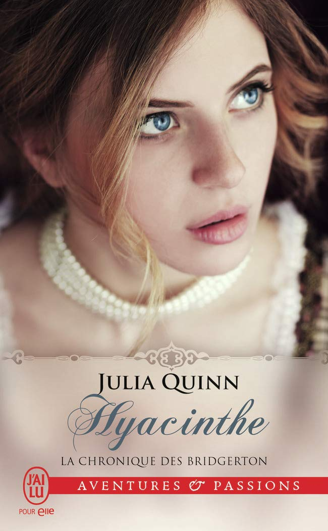 La chronique des Bridgerton, tome 7 : Hyacinthe de Julia Quinn