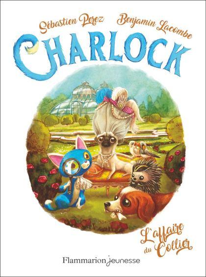Charlock, tome 3 : L'affaire du collier de Sébastien Perez et Benjamin Lacombe