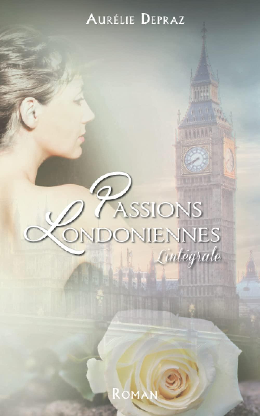 Passions Londoniennes (L'intégrale) de Aurélie Depr